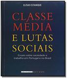 Classe media e lutas sociais: ensaio sobre socieda - Unicamp