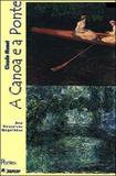 Claude monet- a canoa e a ponte - Pontes editores