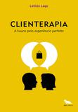 Clienterapia - A busca pela experiência perfeita