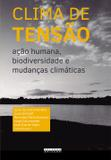 Clima de Tensão - Ação Humana, Biodiversidade e Mudanças Climáticas - Unicamp
