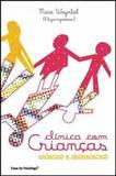 Clinica com criancas enlaces e desenlaces - Casa do psicologo