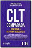 Clt comparada conf. a refor. trabalhista - 03ed/18 - Ltr editora