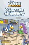 Club Penguin - o Aprendiz de Inventor - Melhoramentos -