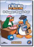 Club Penguin - o Super-Reporter - Melhoramentos -