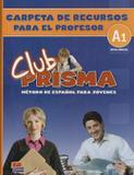 Club prisma a1 - carpeta de recursos para el profesor - Edinumen