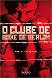 Clube De Boxe De Berlim, O - Rocco