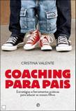 Coaching Para Pais - Estratégias e Ferramentas Práticas Para Educar Os Nossos Filhos - A esfera dos livros