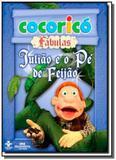 Cocorico fabulas - juliao e o pe de feijao - Melhoramentos ltda
