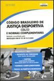 CODIGO BRASILEIRO DE JUSTIÇA DESPORTIVA - E NORMAS COMPLEMENTARES RESOLUÇAO CNE Nº 29, DE 10/12/2009 - Edipro