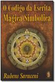 Codigo da Escrita Mágica Simbólica, O - Madras editora