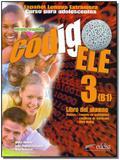 Código Ele 3 - Libro Del Alumno - 01Ed/17 - (Versión Brasileña) - Edelsa