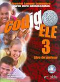 Codigo ele 3 - libro del profesor incluye cd audio - Edelsa (anaya)