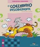 Coelhinho Desobediente - Editora do brasil