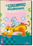 Coelhinho Desobediente, O - Editora do brasil - paradidático