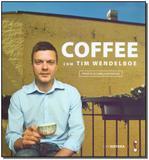 Coffee Com Tim Wendelboe - Cafe editora