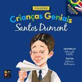 Coleção Crianças Geniais - Santos Dumont  Ed. Pé da Letra