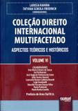 Coleção Direito Internacional Multifacetado - Volume VI - Juruá