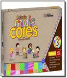 Colecao mais cores: grupo 3 - educacao infantil - Positivo