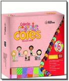 Colecao mais cores: grupo 6 - educacao infantil - Positivo