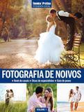 Coleção Técnica&Prática Fotografia Social: Fotografia de Noivos