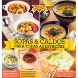 Coleção Toda Cozinha - Sopas  Caldos para todas as estações - Editora escala
