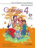 Colega 4 - libro del alumno + ejercicios + cd audio - Edelsa (anaya)