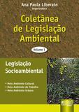Coletânea de Legislação Ambiental - Legislação Socioambiental - Volume I - Juruá