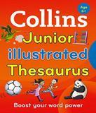 Collins Junior Illustrated Thesaurus - Age 6+ - 02 Ed
