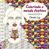 Colorindo o Mundo Fashion - Editora nacional