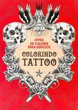 Colorindo Tattoo - (Agir) - Nova fronteira