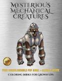 Coloring Books for Grown Ups (Mysterious Mechanical Creatures) - West suffolk cbt service ltd