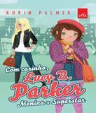 Com Carinho, Lucy B. Parker - Menina X Superstar - Leya brasil