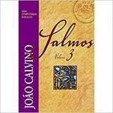 Comentário de salmos - vol 3 - joão calvino - Editora fiel