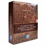 Comentário Judaico do Novo Testamento - David H. Stem Livro - David H. Stem - Editora templus