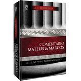 Comentário Mateus e Marcos - A. T. Robertson - Editora cpad
