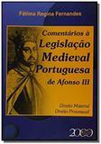 Comentarios a legislacao medieval portuguesa de af - Jurua