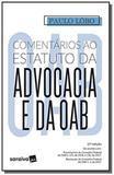 COMENTARIOS AO ESTATUTO DA ADVOCACIA E DA OAB - 11a ED - Saraiva s/a livreiros editores