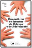 Comentarios ao estatuto da crianca e do adolescente - Saraiva