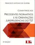 Comentários aos Precedentes Normativos e às Orientações Jurisprudenciais do TST - Ltr
