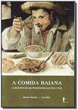 Comida baiana, a: cardapios de um prisioneiro ilus - Edufba