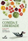 Comida e liberdade - Slow food - Histórias de gastronomia para libertação