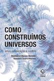 Como construímos universos - Unesp