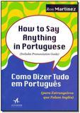 Como Dizer Tudo em Português - Alta books