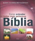 Como Entender Os Textos Mais Polemicos Da Biblia - Ad santos