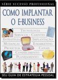 Como implantar o e-business - seu guia de estrategia pessoal - Publifolha