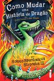 Como mudar uma história de dragão - (Como treinar o seu dragão vol. 5)