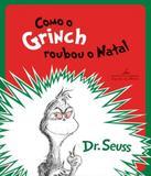 Como O Grinch Roubou O Natal - Companhia das letrinhas