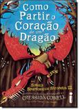 Como Partir o Coração de um Dragão: Por Soluço Spantosicus, Strondus 3 - Vol.8 - Série Como Treinar o Seu Dragão - Intrinseca