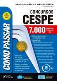 Como Passar em Concursos da CESPE - 7000 Questões - Edição 2018 - Foco
