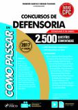 Como Passar em Concursos de Defensoria - 2.500 Questões Comentadas - 2ª Edição 2017 - Foco jurídico